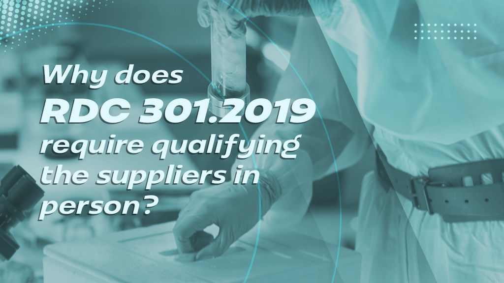 Why does RDC 301/2019 require qualifying the suppliers in person?