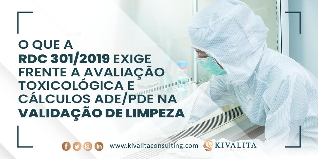 O que a RDC 301/2019 exige frente a avaliação toxicológica e cálculos ADE/PDE na validação de limpeza