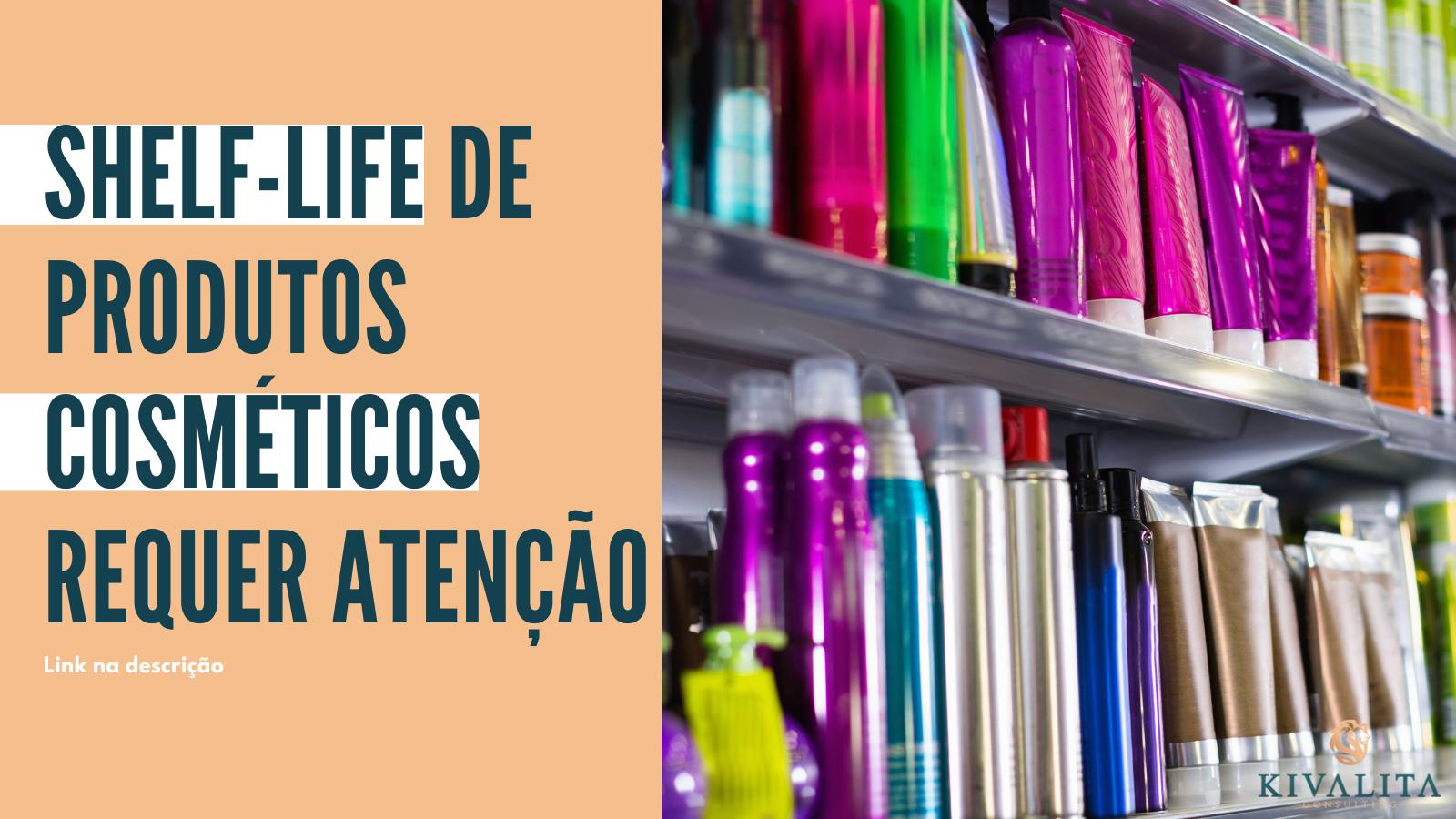 Shelf-life de produtos cosméticos requer atenção