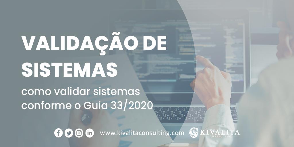 Validação de Sistemas: como validar sistemas conforme o Guia 33/2020